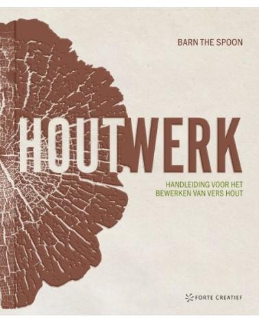 Houtwerk, Barn the Spoon, handleiding vers hout.