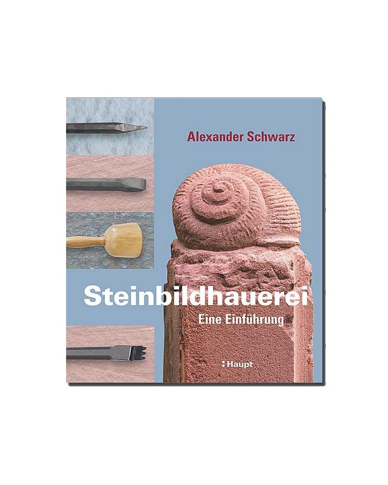 Steinbildhauerei. Eine Einführung.