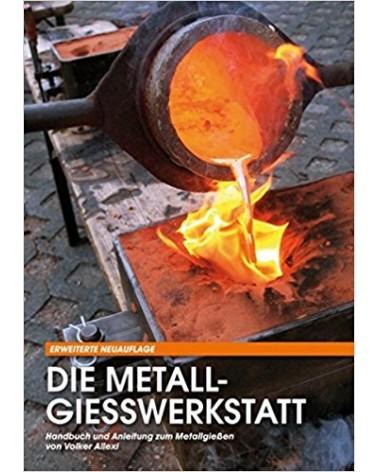 Die Metallgießwerkstatt